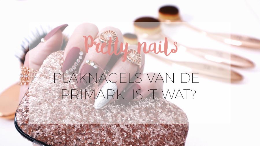NAGELS VAN DE PRIMARK: LOVE IT OR LEAVE IT