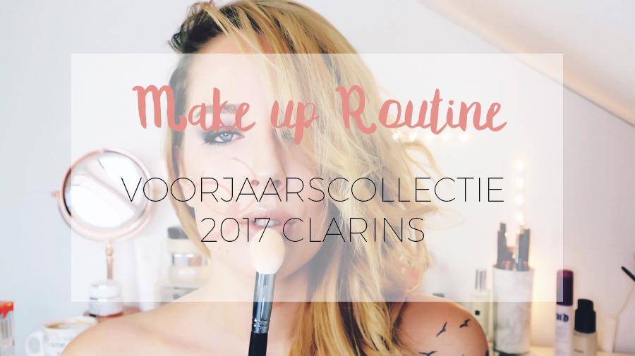 VOORJAARSCOLLECTIE 2017 CLARINS MAKE-UP + VIDEO