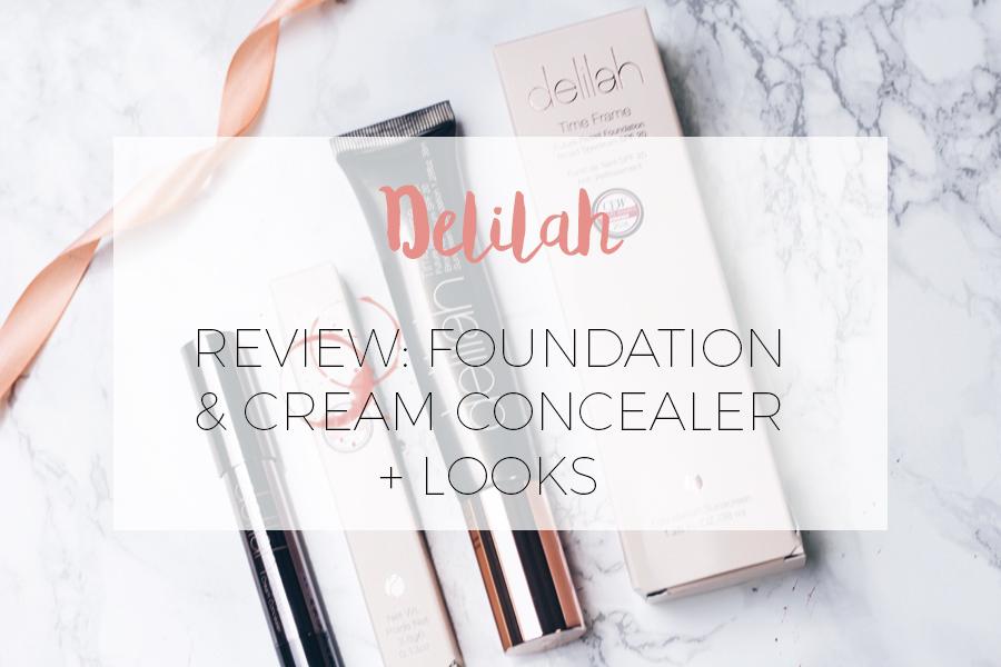 REVIEW: DELILAH BASIS MAKE-UP: FOUNDATION & CONCEALER
