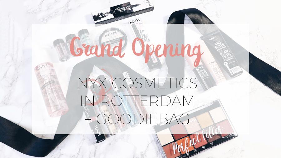 OPENING NYX COSMETICS ROTTERDAM + UNBOXING GOODIEBAG