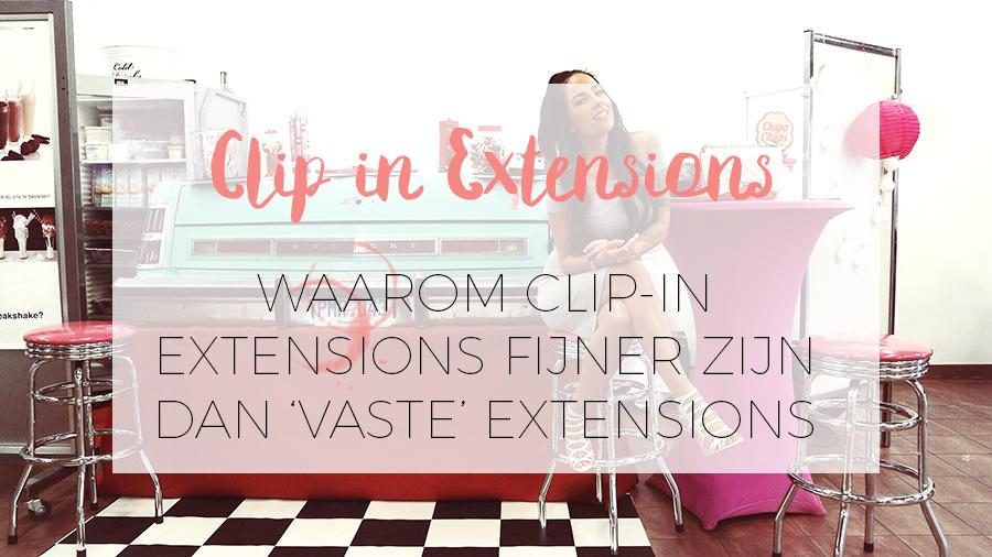 WAAROM KIEZEN VOOR CLIP-IN EXTENSIONS