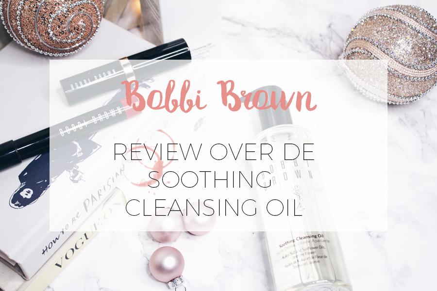 BOBBI BROWN CLEANSING OIL REVIEW