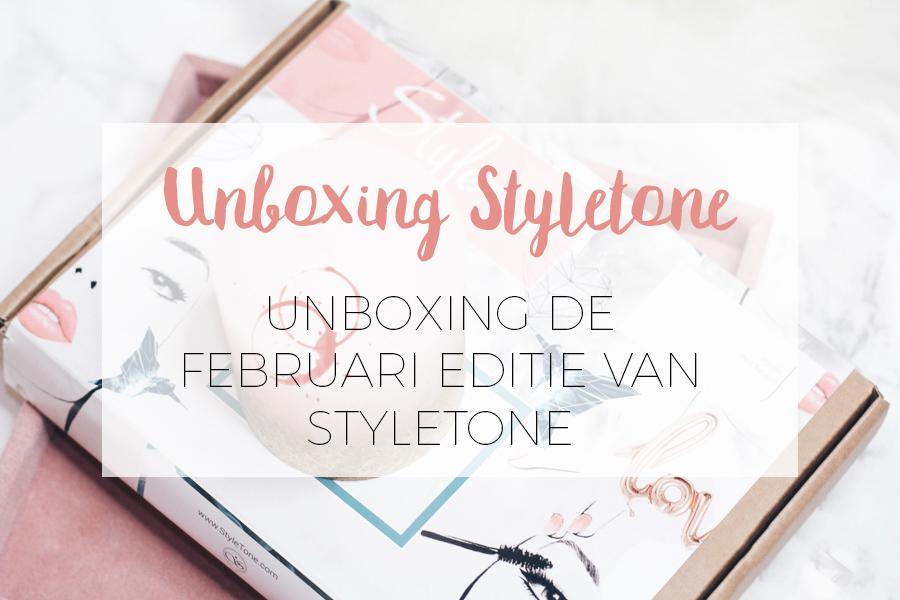 Unboxing Styletone box Februari 2018