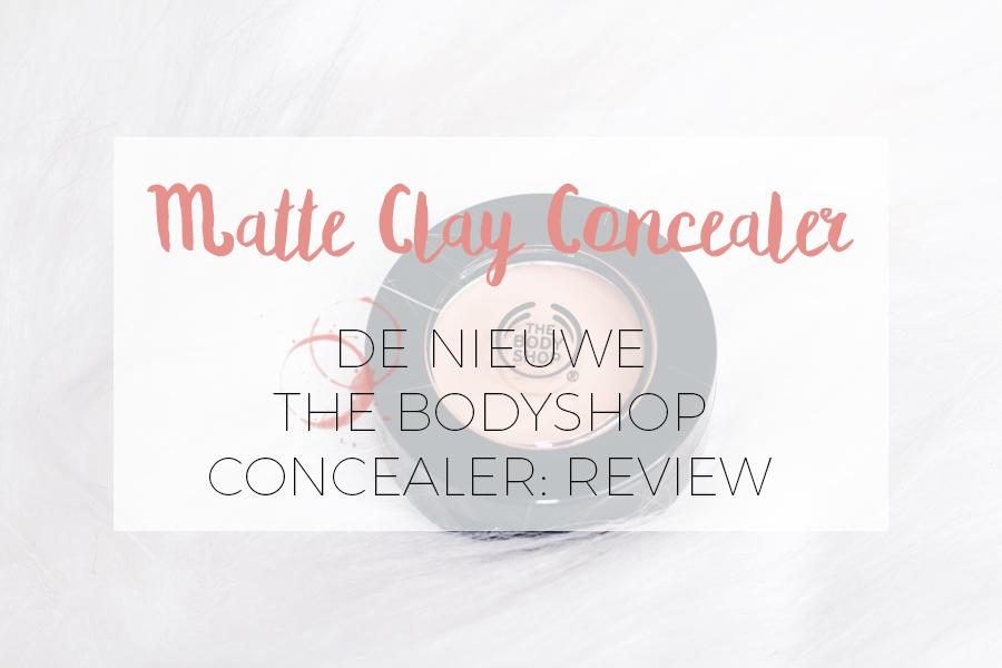 MATTE CLAY CONCEALER REVIEW VAN THE BODYSHOP