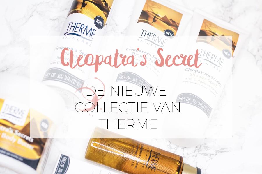 CLEOPATRA'S SECRETS. DE NIEUWE THERME LIJN