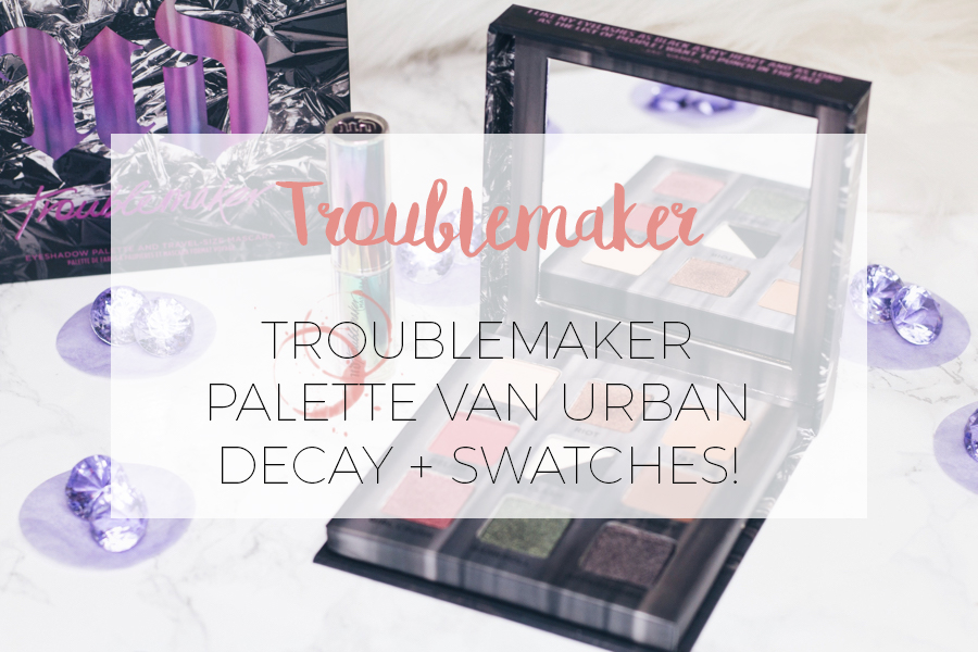 TROUBLEMAKER PALETTE VAN URBAN DECAY: SWATCHES + LOOKS