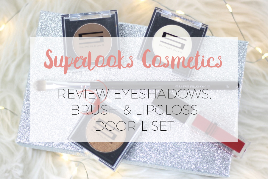 REVIEW   SUPERLOOKS EYESHADOWS, CONCEALER BRUSH & COLORED LIPGLOSS