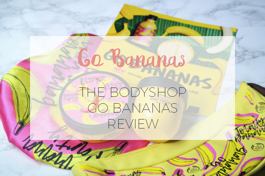The Bodyshop: GO BANANAS