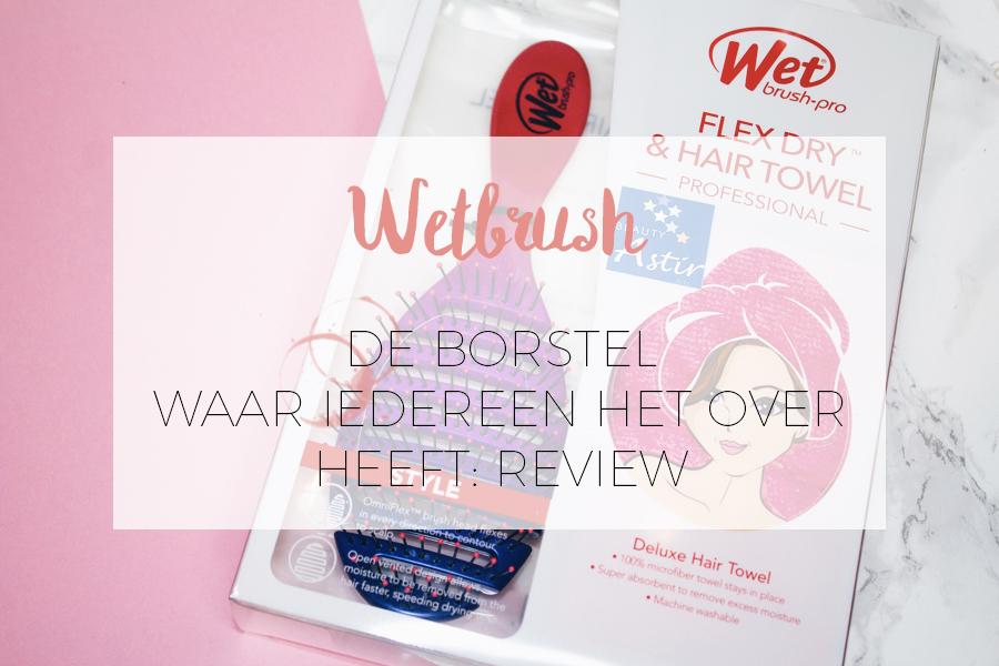 WETBRUSH: DE REVIEW