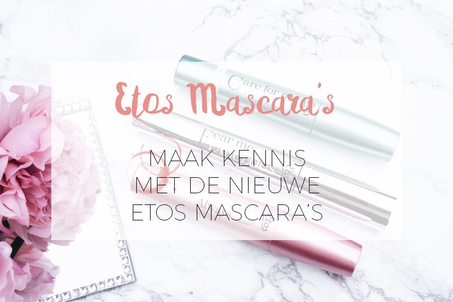 MAAK KENNIS MET DE NIEUWSTE ETOS MASCARA'S