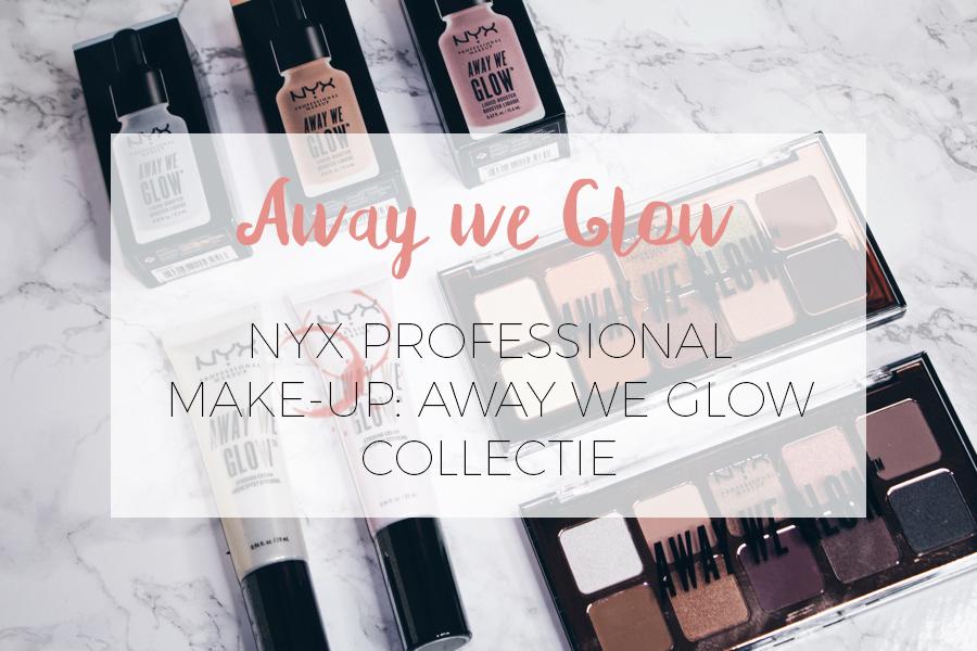 NYX: AWAY WE GLOW