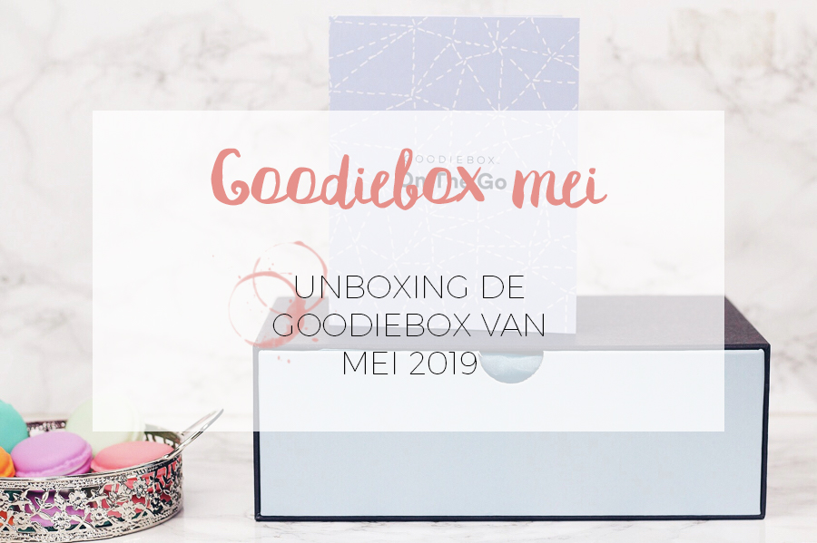 GOODIEBOX MEI 2019 UNBOXING!