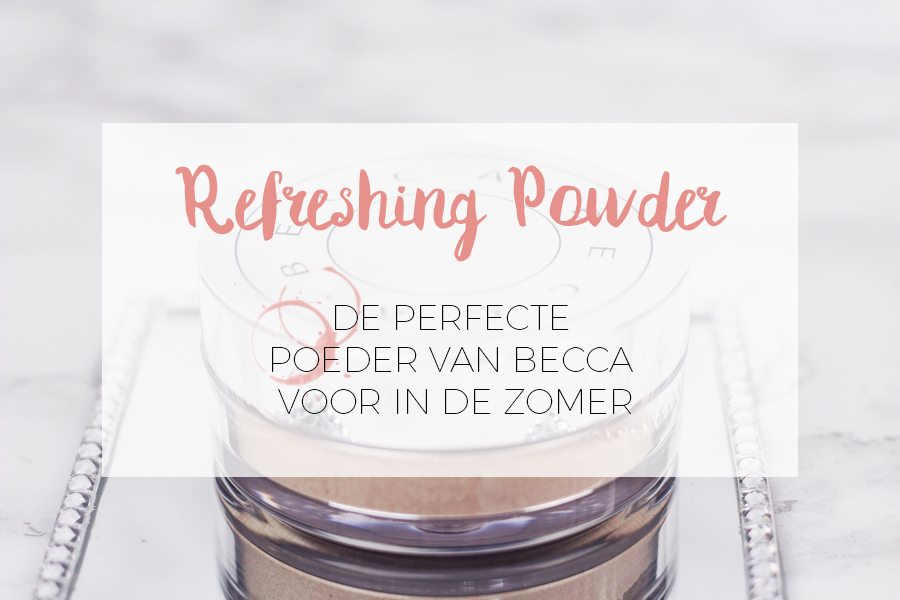 BECCA: THE REFRESHING POWDER REVIEW