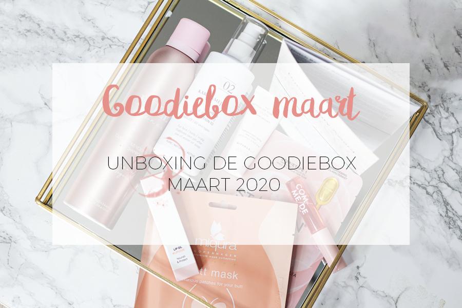UNBOXING GOODIEBOX MAART 2020